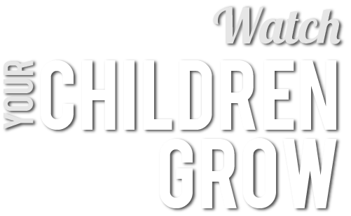 Watch your children grow