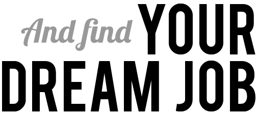 And find Your Dream Job